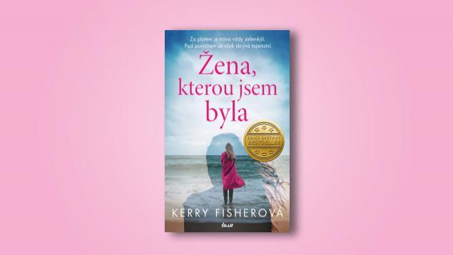 Čtenářská recenze: Kerry Fisher - Žena, kterou jsem byla