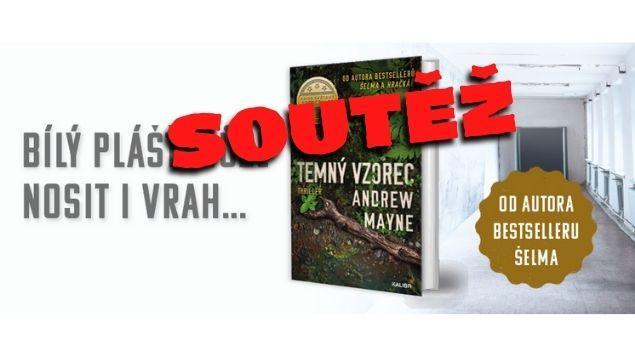 Vyhrajte Temný vzorec - nový thriller od Andrewa Maynea!