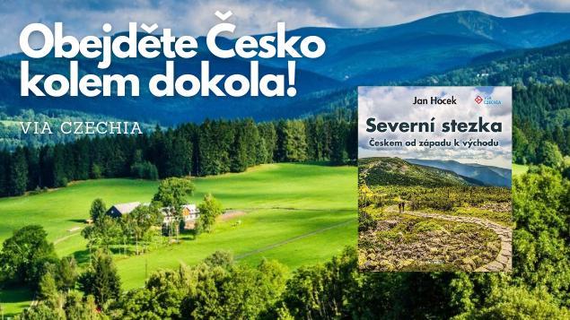 Via Czechia: Obejděte Česko kolem dokola!
