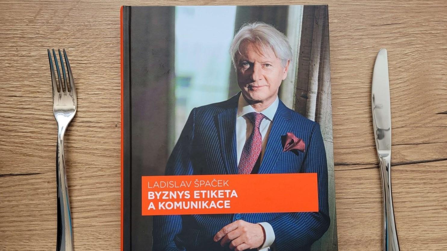 Jak vypadá novinka od Ladislava Špačka – Byznys etiketa a komunikace?